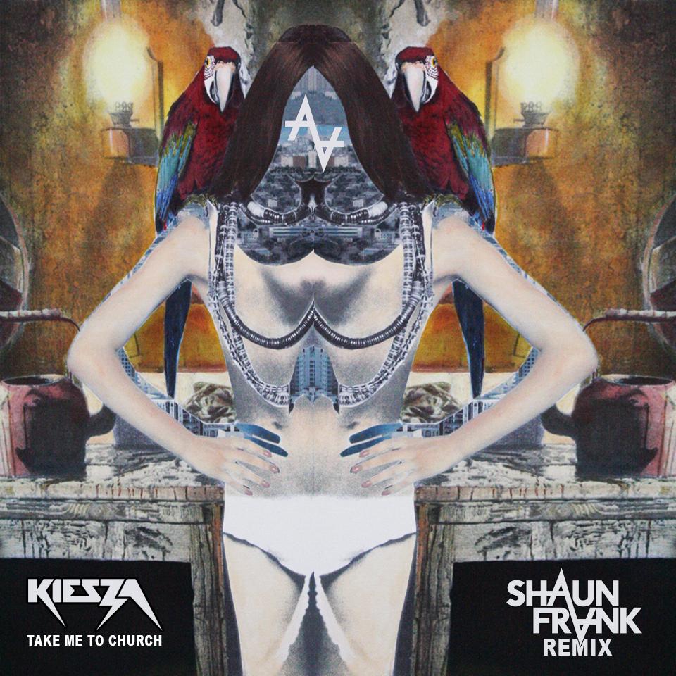 Kiesza-Take-Me-To-Church-Shaun-Frank-Remix
